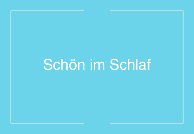 SCHOEN_IM_SCHLAF_UEBERS